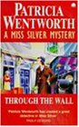 Through the Wall (Miss Silver Series)