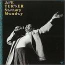 Stormy Monday by Joe Turner