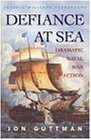 Defiance at Sea: Dramatic Naval War Action (Cassell Military Classics)