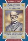 Robert E. Lee: Strategies for Leadership