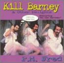 Kill Barney & Other Delights