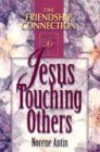 Jesus Touching Others (Friendship Connection)