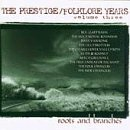 The Prestige/Folklore Years, Vol. 3: Roots And Branches
