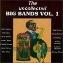 Vol. 1-Uncollected Big Bands