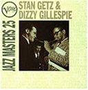 Verve Jazz Masters 25 : Stan Getz & Dizzy Gillespie