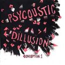 Psycoustic Dillusion Conception Vol.1