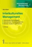 Interkulturelles Management: Interkulturelle Kommunikation. Internationales Personalmanagement. Diversity-Ansaetze im Unternehmen