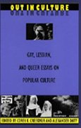 Out in Culture: Gay, Lesbian, and Queer Essays on Popular Culture (Series Q)