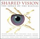 Shared Vision: Songs of the Beatles by Various Artists (1994-10-18)