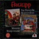 Prince of Heaven's Eyes/Modern Masquerades by Fruupp (1996-10-20)