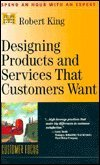 Designing Products and Services That Customers Want (Management Master Series)