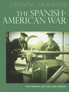 The Spanish-American War (Defining Moments)