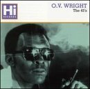 The 45's by O.V. Wright (1995-11-20)