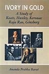 Ivory in Gold: A Study of Keats, Huxley, Kerouac, Raja Rao and Ginsberg