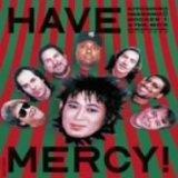 HAVE MERCY(紙ジャケット仕様)
