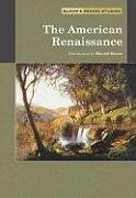 The American Renaissance (Bloom's Period Studies)
