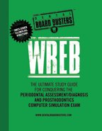 Wreb: The Ultimate Study Guide for Conquering the Periodontal Assessment/Diagnosis and Prosthodontics Computer Simulation Exam