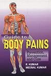 Guide to Body Pains: Prevention, Management and Cure