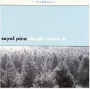 Clouds Move In by Royal Pine (2000-01-25)