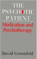 The Psychotic Patient: Medication and Psychotherapy (Master Work)