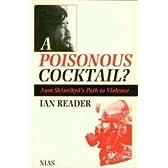 A Poisonous Cocktail?: Aum Shinrikyo's Path to Violence