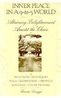 Inner Peace in A 9 to 5 World: Attaining Enlightenment Amidst Chaos (Library of the Mystic Arts)