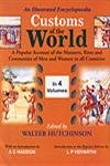 Customs of the World: a Popular Account of the Manners, Rites and Ceremonies of Men and Women in All Countries