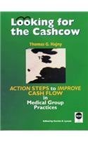 Looking for the Cashcow: Action Steps to Improve Cash Flow in Medical Group Practices