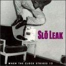 When The Clock Strikes 12 by Slo Leak (1999-10-19)