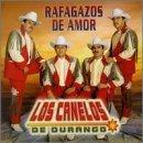 Rafagazos De Amor by Canelos De Durango (1999-02-16)