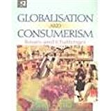 Globalisation and Consumerism: Issues and Challenges