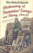 The Daily Telegraph: Dictionary of Tommies' Songs and Slang, 1914-18