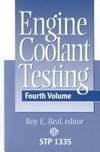 Engine Coolant Testing (Astm Special Technical Publication)