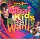Drew's Famous What Kids Really Want by Various Artists