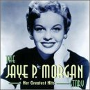 Jaye P. Morgan Story: Her Greatest Hits by Jaye P. Morgan