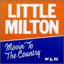 Movin to the Country by Little Milton (1997-07-25)