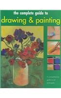 The Complete Guide to Drawing & Painting