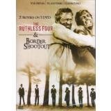 The Ruthless Four & Border Shootout