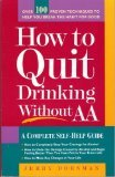 How to Quit Drinking Without AA: A Complete Self-Help Guide, Revised 2nd Edition