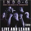 Live and Learn by Indo G