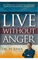 LIve without Anger: NEW APPROACH TO ANGER MANAGEMENT BASED ON LIFESHASTRA & 3P CONCEPTS