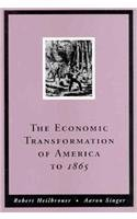 The Economic Transformation of America to 1865 (Chapters 1-7)