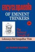 Encyclopaedia of Eminent Thinkers: The Political Thought of Lokmanya Bal Gangadhar Tilak (Encyclopaedia Eminent Thinkers)