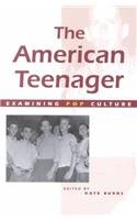 The American Teenager (Examining Pop Culture)