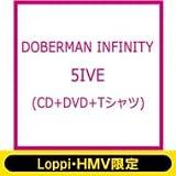 《Loppi・HMV限定 Tシャツ付き特殊パッケージ》 5IVE (+DVD) DOBERMAN INFINITY