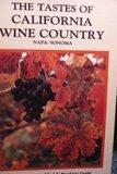 Tastes of California Wine Country: Napa Sonoma