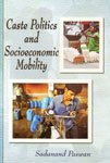 Caste Politics and Socioeconomic Mobility