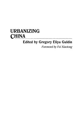 Download Urbanizing China (Contributions in Asian Studies) 0313268134