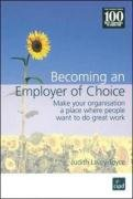 Becoming an Employer of Choice: Make Your Organization a Place Where People Want to Do Great Work