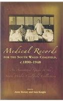Medical Records for the South Wales Coalfield c. 1890-1948: An Annotated Guide to the South Wales Coalfield Collection